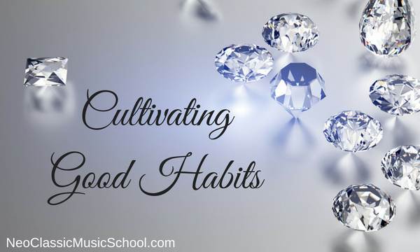Cultivating Good Habits